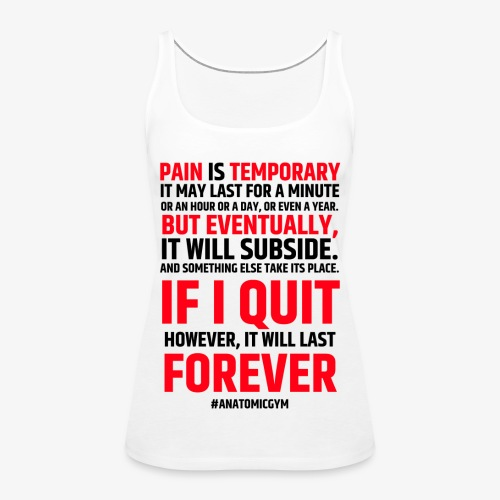 PAIN IS TEMPORARY - Débardeur Premium Femme
