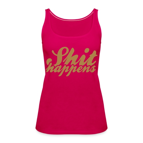 Shit Happens and Politics - Women's Premium Tank Top