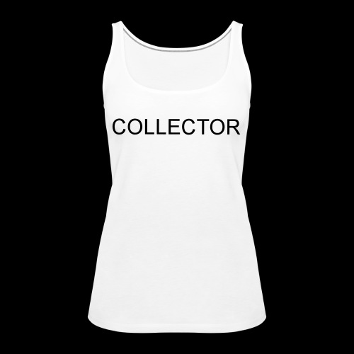 COLLECTOR - Vrouwen Premium tank top