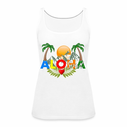 Aloha Spirit Tee - Frauen Premium Tank Top