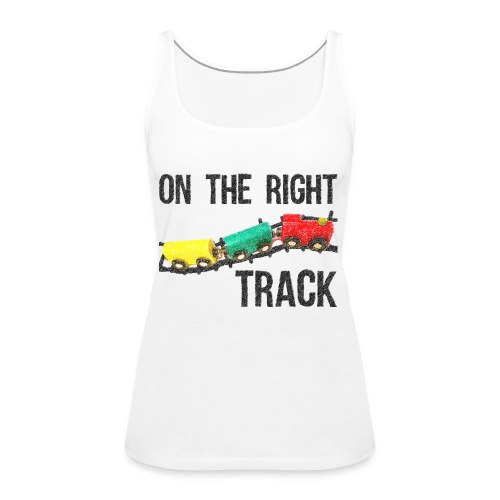 On The Right Track Positive Design Train on Track. - Women's Premium Tank Top
