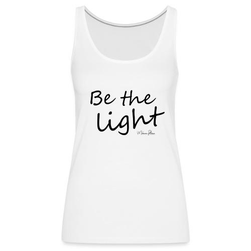 Be the light - Débardeur Premium Femme