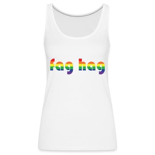 Fag Hag - Women's Premium Tank Top