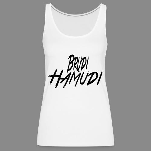 Brudi Hamudi - Frauen Premium Tank Top
