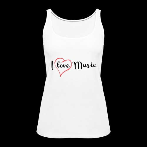 I Love Music - Camiseta de tirantes premium mujer