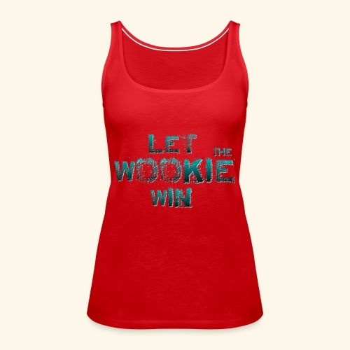 Let The Wookie Win, design 2. - Dame Premium tanktop