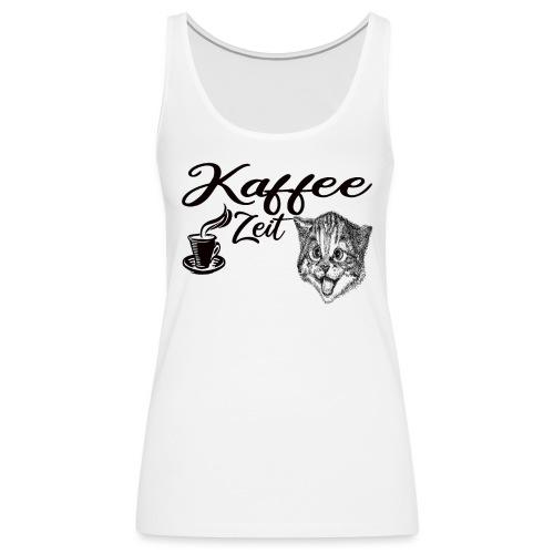Kaffee Zeit schwarze Schrift - Frauen Premium Tank Top