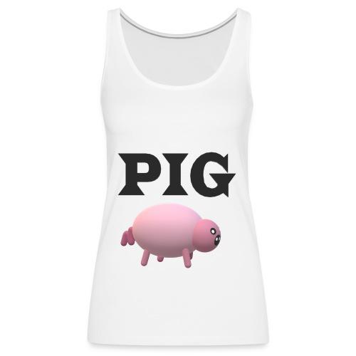 PIG - Naisten premium hihaton toppi