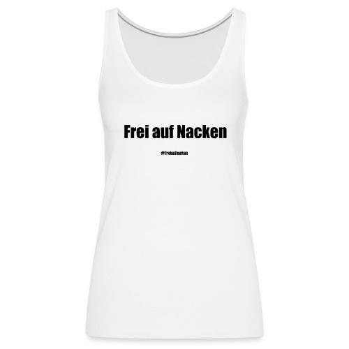 Free on the neck - Women's Premium Tank Top