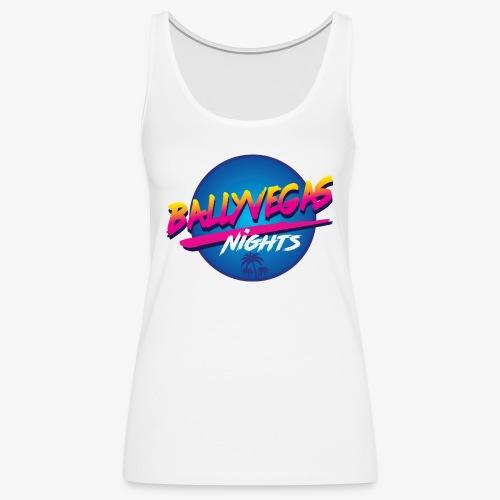 Ballyvegas Nights - Women's Premium Tank Top