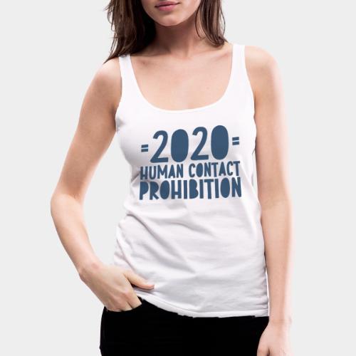 covid prohibition human contact - Débardeur Premium Femme