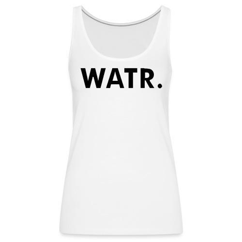 watr extra groot - Vrouwen Premium tank top