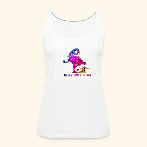Play with Fun and Win the Championship - Frauen Premium Tank Top