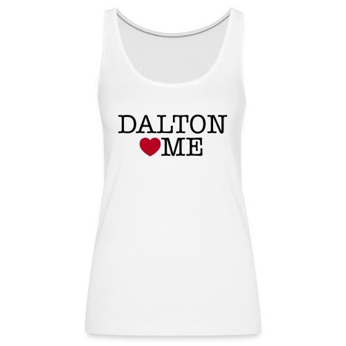 Dalton loves Me - Vrouwen Premium tank top