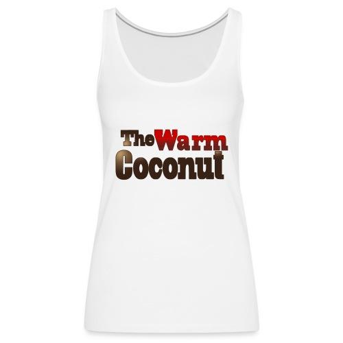 The warm coconut - Women's Premium Tank Top
