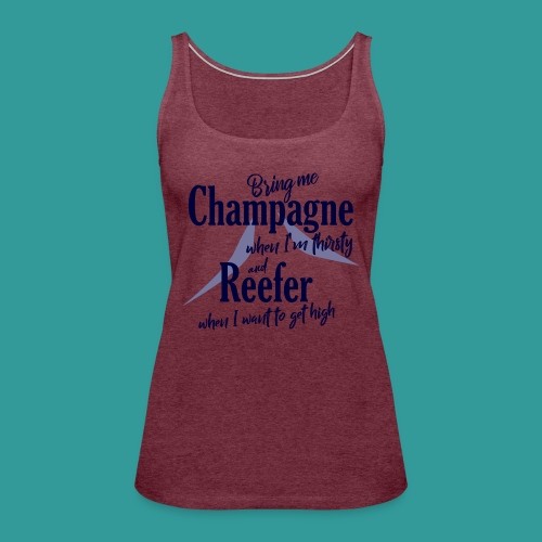 Champagne and Reefer - Women's Premium Tank Top