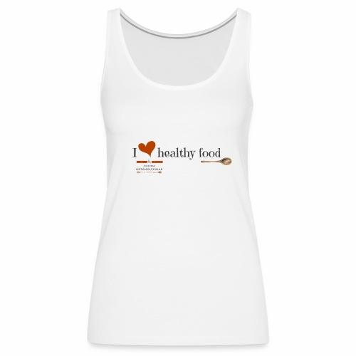 I love healthy food - Camiseta de tirantes premium mujer