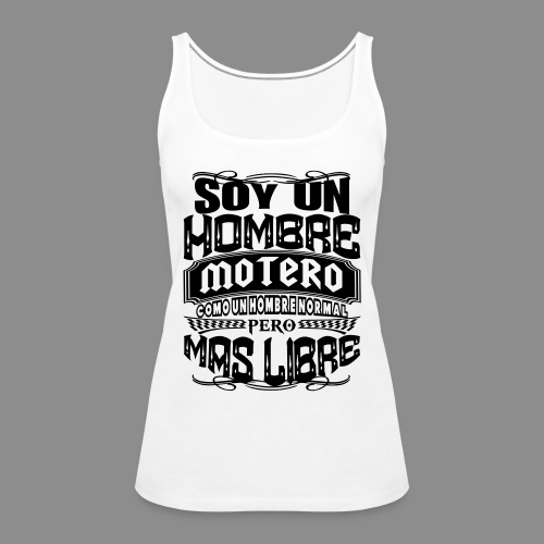 Soy un hombre motero - Camiseta de tirantes premium mujer