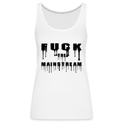 Fuck the mainstream - Frauen Premium Tank Top