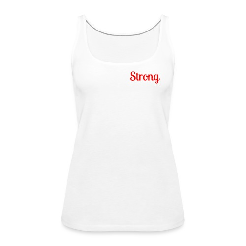 Strong - Women's Premium Tank Top