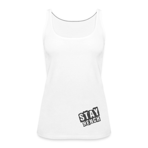 stayhenchsmall - Women's Premium Tank Top