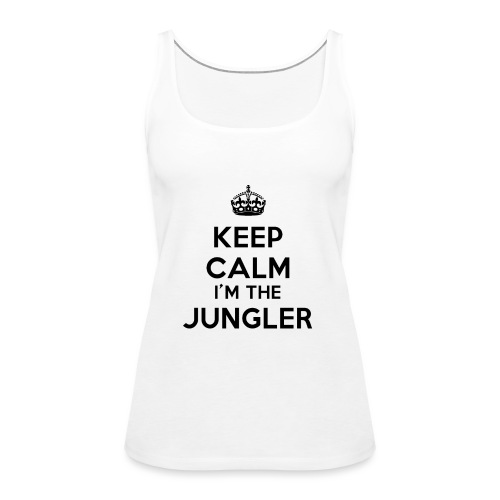 Keep calm I'm the Jungler - Débardeur Premium Femme