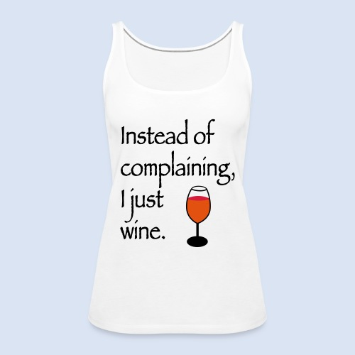 Instead of complaining - Frauen Premium Tank Top