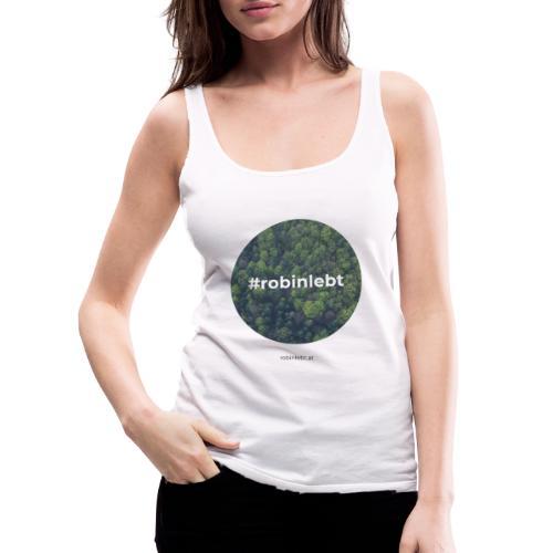 #robinlebt Wald 1 - Frauen Premium Tank Top