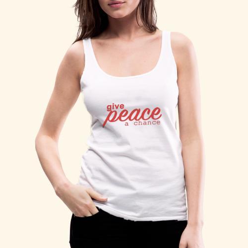 give peace a chance - Dame Premium tanktop