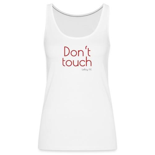 Red - Don't touch - Frauen Premium Tank Top