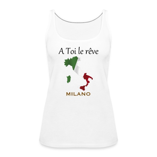 Collection A Toi Le Rêve - Italie (Milano) - Débardeur Premium Femme