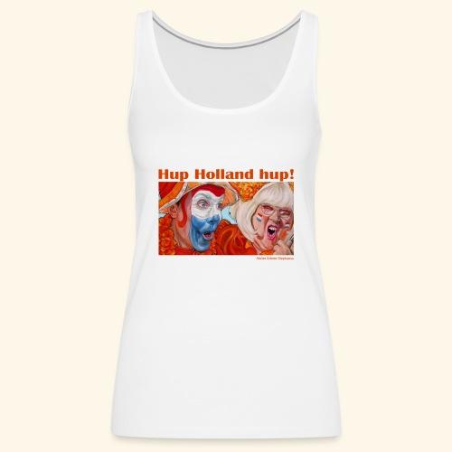 Hup Holland Hup - Vrouwen Premium tank top