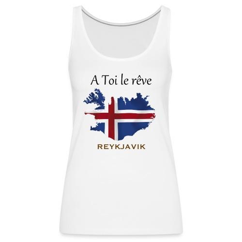 Collection A Toi Le Rêve - Islande - Débardeur Premium Femme