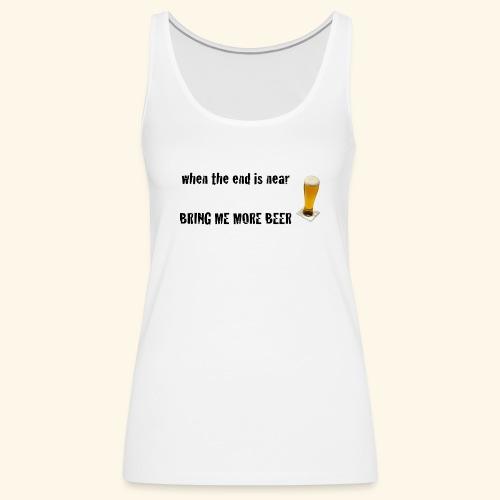 more beer - Frauen Premium Tank Top