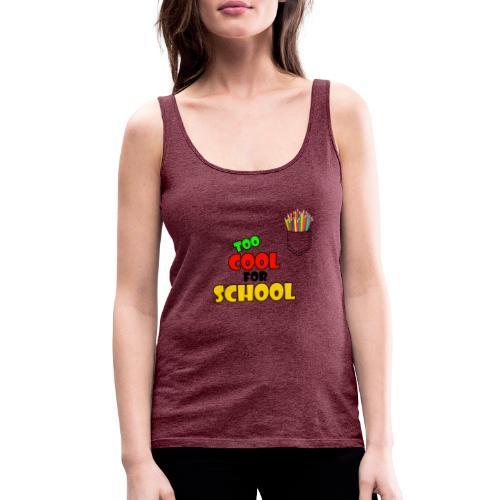 too cool for school shirt - Débardeur Premium Femme