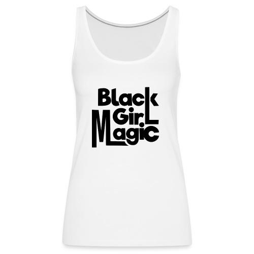 Black Girl Magic 2 Black Text - Women's Premium Tank Top