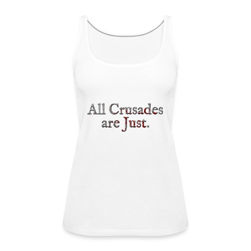 All Crusades Are Just. Alt.2 - Women's Premium Tank Top