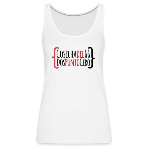 Cosechadel66 Dospuntocero - Camiseta de tirantes premium mujer