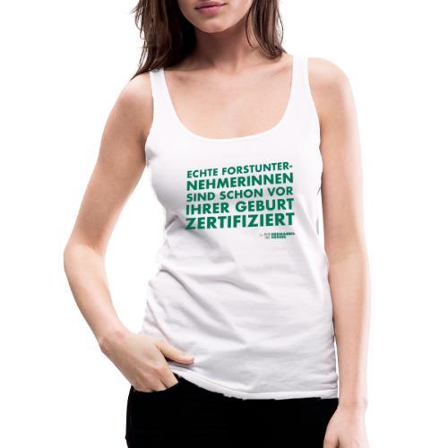 Forstunternehmerinnen | Zertifiziert - Frauen Premium Tank Top