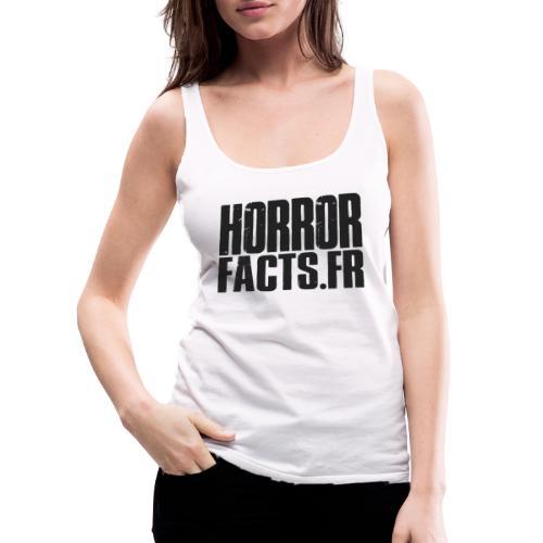 1 for Horror 2 for Facts Black - Débardeur Premium Femme