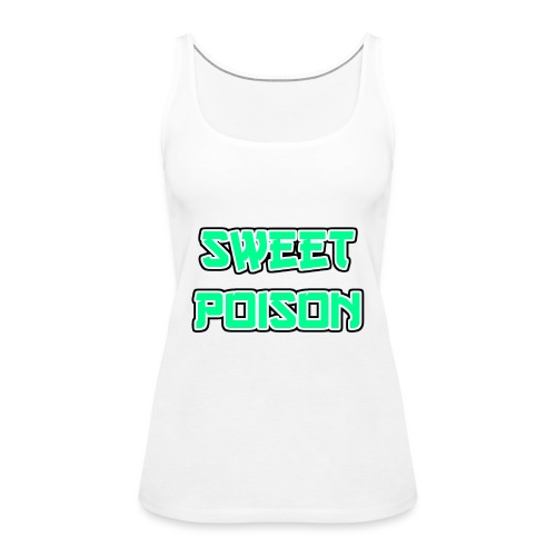 Sweet Poison - Frauen Premium Tank Top
