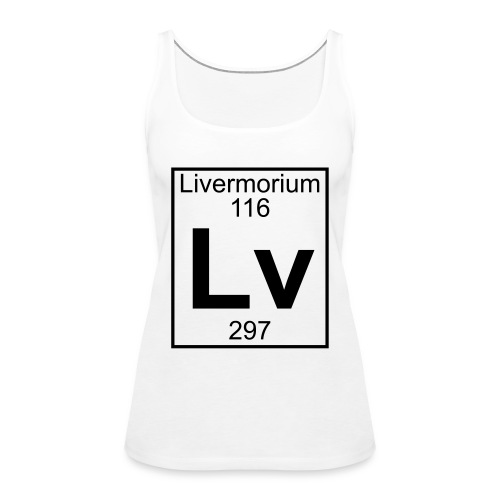 Livermorium (Lv) (element 116) - Women's Premium Tank Top