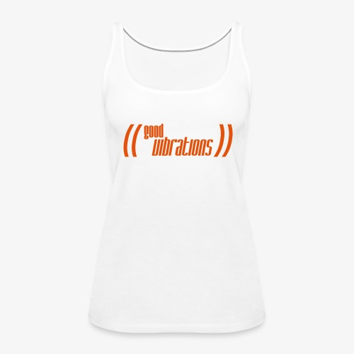 good vibrations - Frauen Premium Tank Top