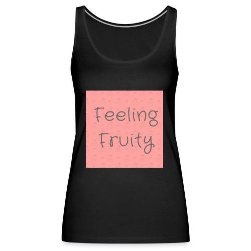 feeling fruity slogan top - Women's Premium Tank Top