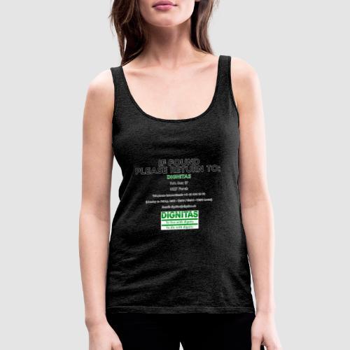 Dignitas - If found please return joke design - Women's Premium Tank Top