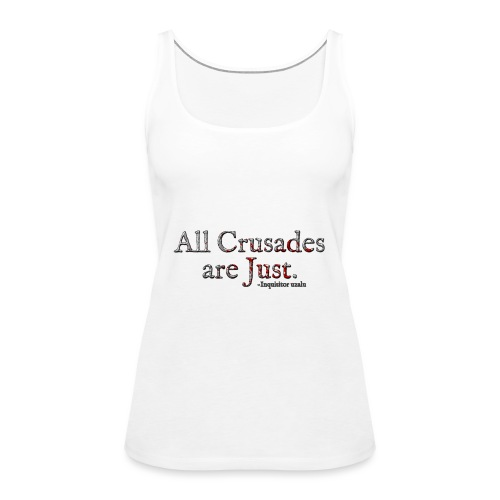 All Crusades Are Just. Alt.1 - Women's Premium Tank Top