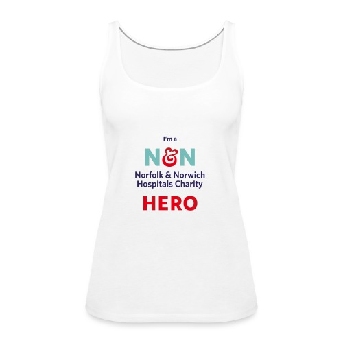 I'm an N&N Hero - Women's Premium Tank Top