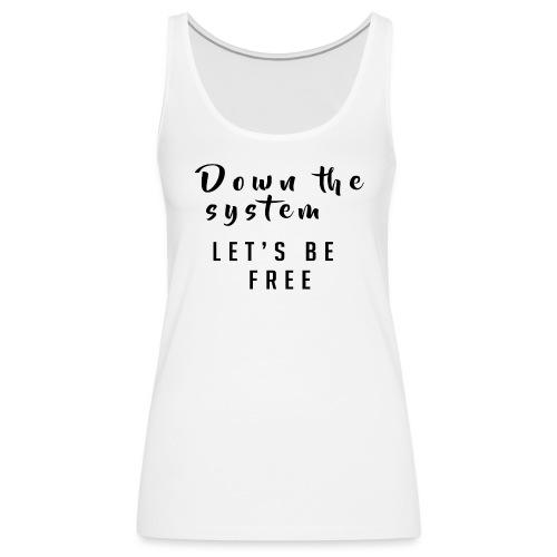 Down the system - Camiseta de tirantes premium mujer