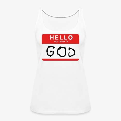 My name is GOD - Premiumtanktopp dam