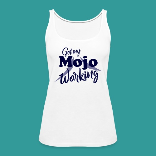 Got My Mojo Working - Women's Premium Tank Top
